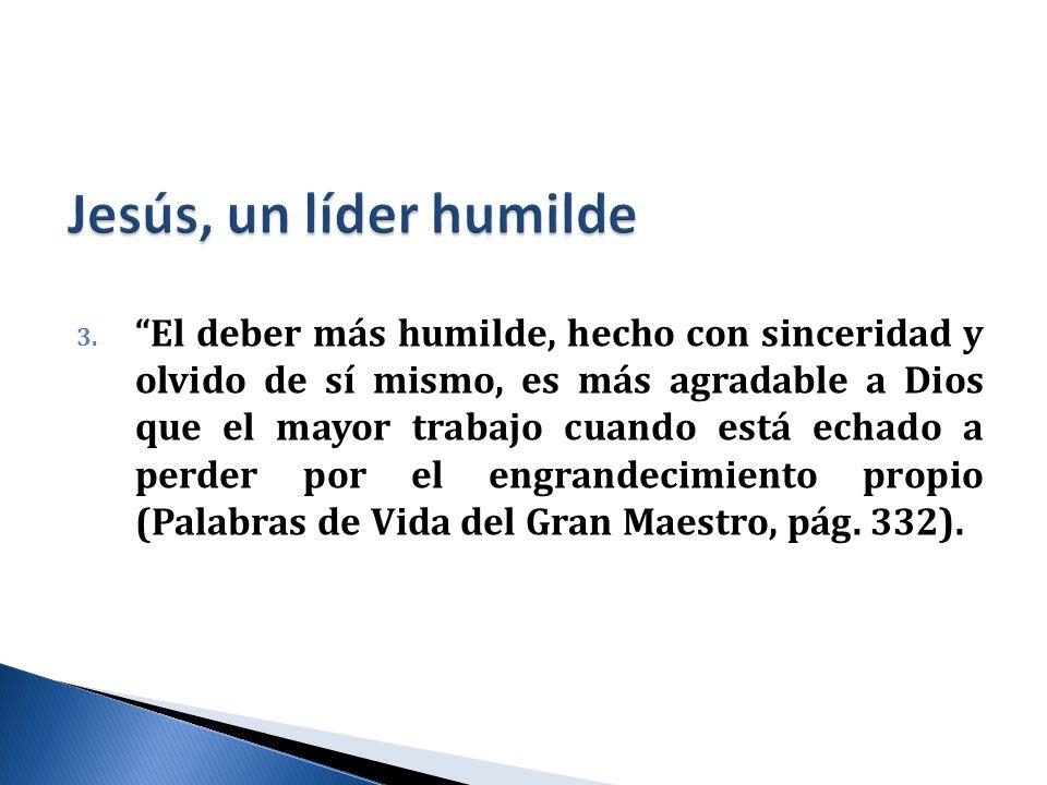 3. El deber más humilde, hecho con sinceridad y olvido de sí mismo, es más agradable a Dios que el mayor trabajo cuando está echado a perder por el en