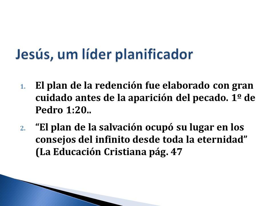 1. El plan de la redención fue elaborado con gran cuidado antes de la aparición del pecado. 1º de Pedro 1:20.. 2. El plan de la salvación ocupó su lug