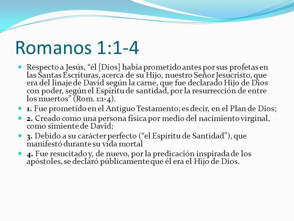 Romanos 1:1-4 Respecto a Jesús, él [Dios] había prometido antes por sus profetas en las Santas Escrituras, acerca de su Hijo, nuestro Señor Jesucristo