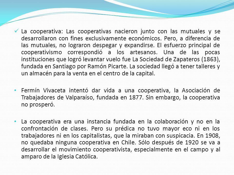 La cooperativa: Las cooperativas nacieron junto con las mutuales y se desarrollaron con fines exclusivamente económicos. Pero, a diferencia de las mut