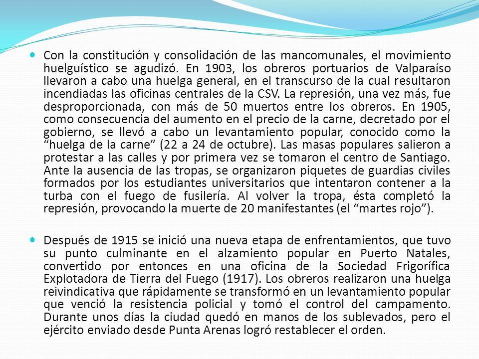 Con la constitución y consolidación de las mancomunales, el movimiento huelguístico se agudizó. En 1903, los obreros portuarios de Valparaíso llevaron