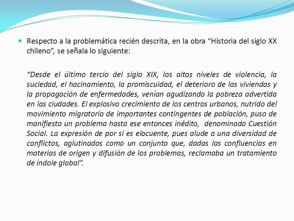 Respecto a la problemática recién descrita, en la obra Historia del siglo XX chileno, se señala lo siguiente: Desde el último tercio del siglo XIX, lo