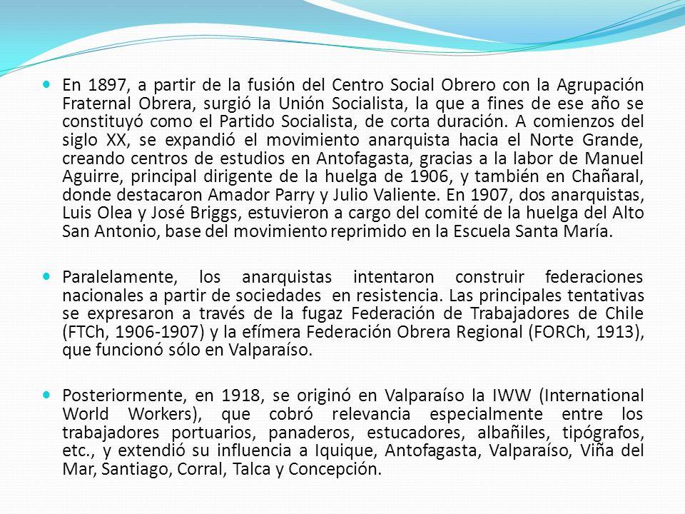 En 1897, a partir de la fusión del Centro Social Obrero con la Agrupación Fraternal Obrera, surgió la Unión Socialista, la que a fines de ese año se c