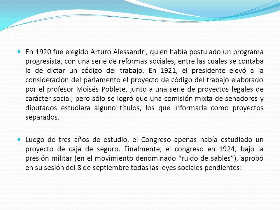En 1920 fue elegido Arturo Alessandri, quien había postulado un programa progresista, con una serie de reformas sociales, entre las cuales se contaba