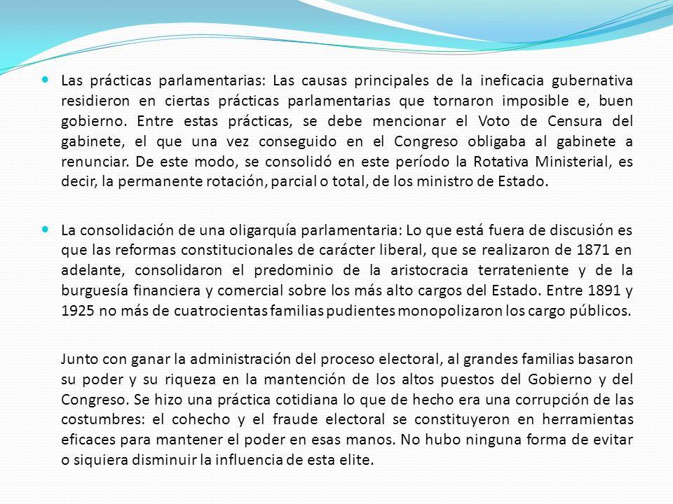 Las prácticas parlamentarias: Las causas principales de la ineficacia gubernativa residieron en ciertas prácticas parlamentarias que tornaron imposibl