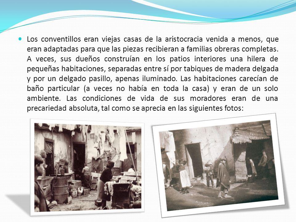 Los conventillos, cuartos redondos y rancherías (viviendas precarias construidas por sus moradores con desechos en los márgenes de la ciudad), se hicieron numerosos a fines del siglo XIX.
