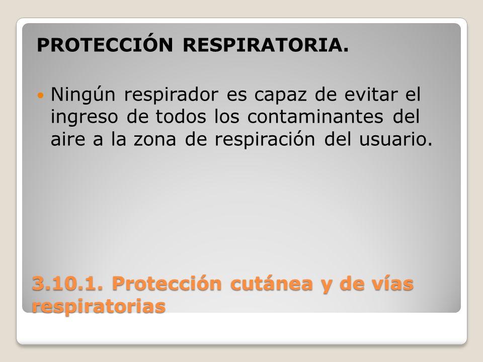 PROTECCIÓN RESPIRATORIA. Ningún respirador es capaz de evitar el ingreso de todos los contaminantes del aire a la zona de respiración del usuario.