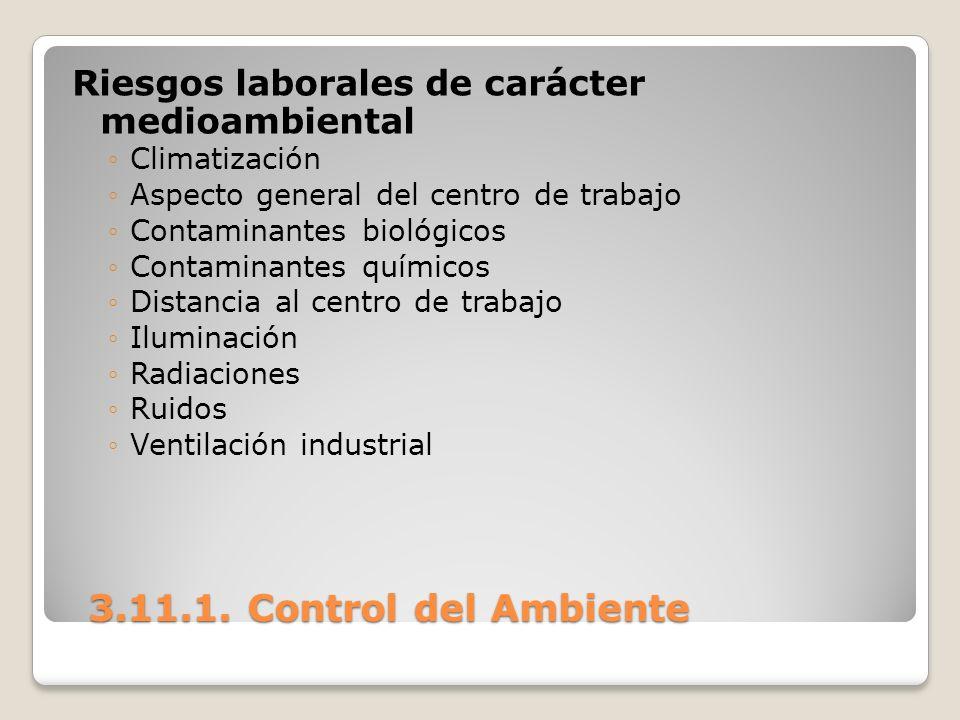 3.11.1. Control del Ambiente 3.11.1. Control del Ambiente Riesgos laborales de carácter medioambiental Climatización Aspecto general del centro de tra