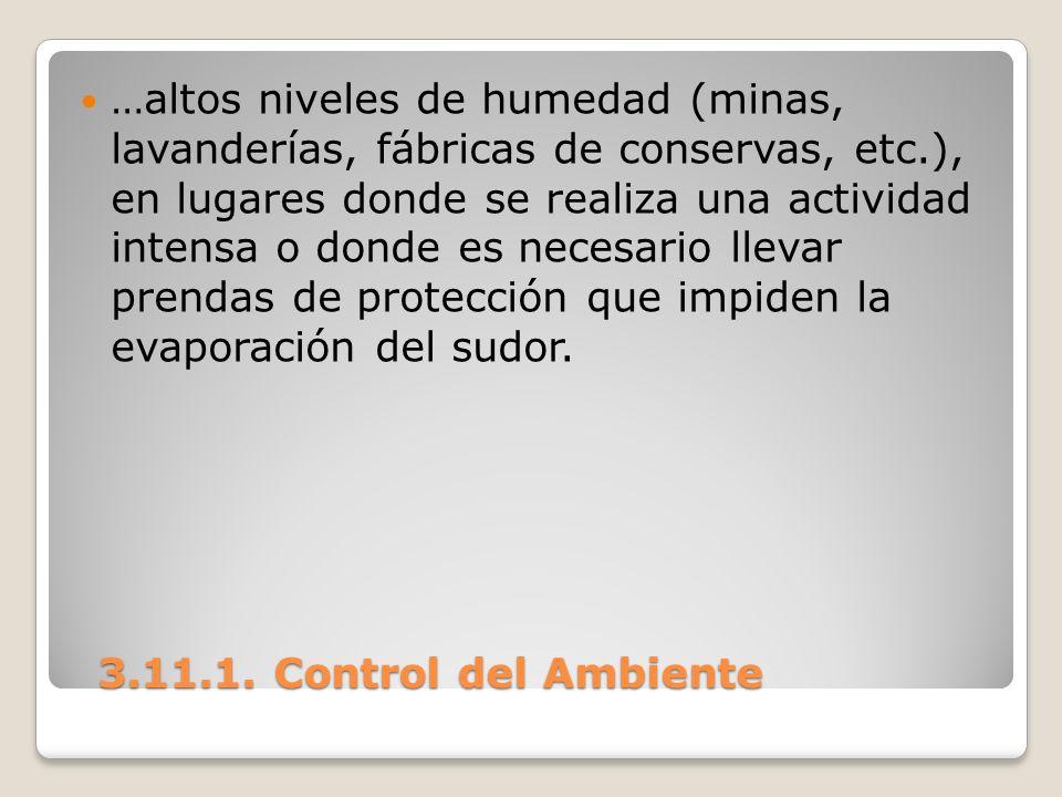 3.11.1. Control del Ambiente 3.11.1. Control del Ambiente …altos niveles de humedad (minas, lavanderías, fábricas de conservas, etc.), en lugares dond