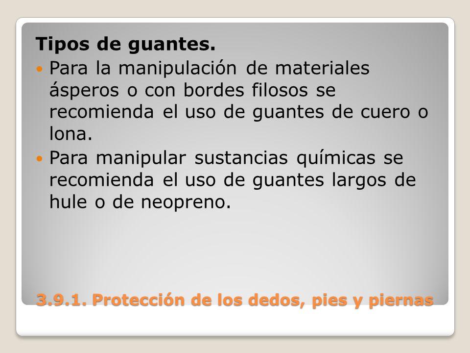 3.9.1. Protección de los dedos, pies y piernas 3.9.1. Protección de los dedos, pies y piernas Tipos de guantes. Para la manipulación de materiales ásp
