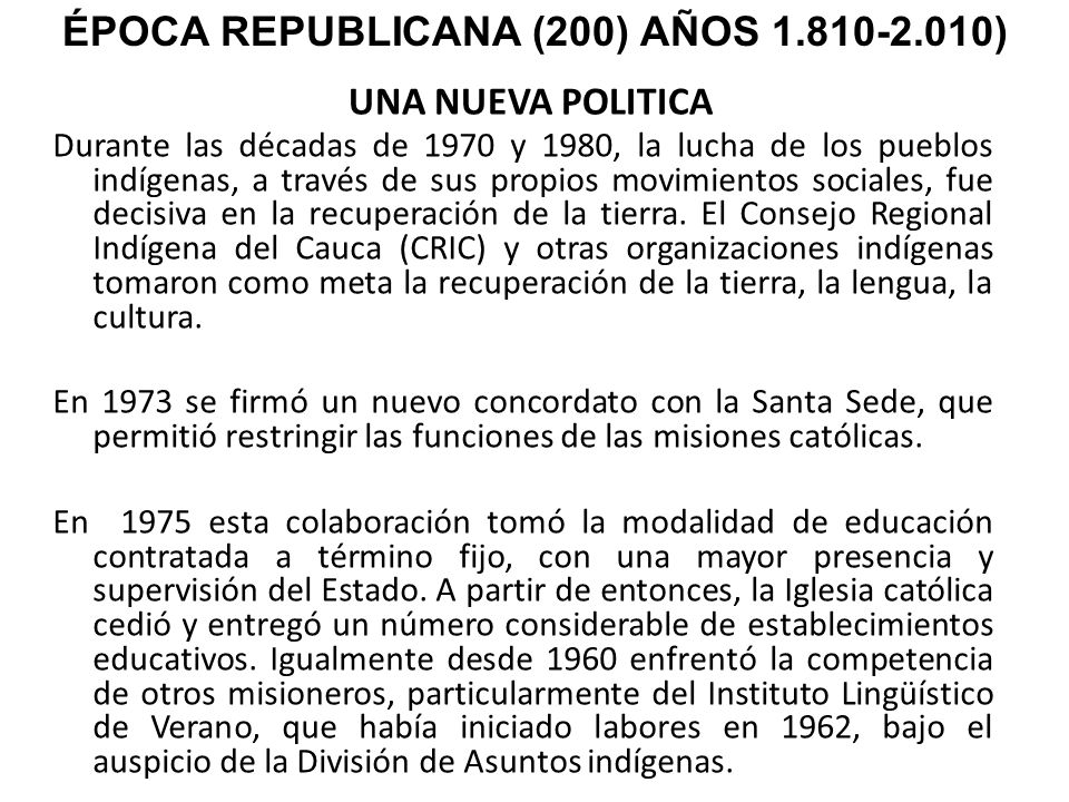 UNA NUEVA POLITICA Durante las décadas de 1970 y 1980, la lucha de los pueblos indígenas, a través de sus propios movimientos sociales, fue decisiva e
