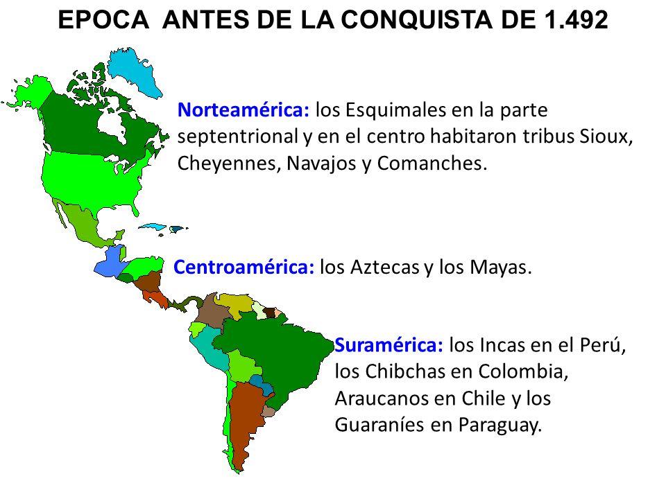 Norteamérica: los Esquimales en la parte septentrional y en el centro habitaron tribus Sioux, Cheyennes, Navajos y Comanches. Centroamérica: los Aztec