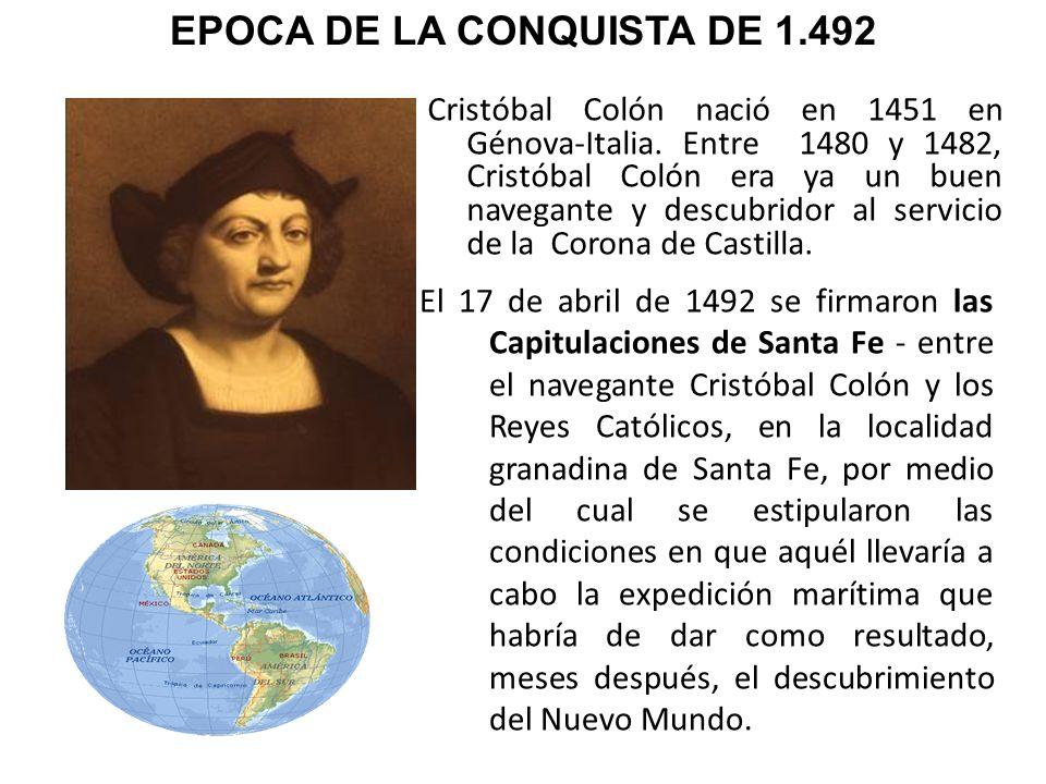 Cristóbal Colón nació en 1451 en Génova-Italia. Entre 1480 y 1482, Cristóbal Colón era ya un buen navegante y descubridor al servicio de la Corona de