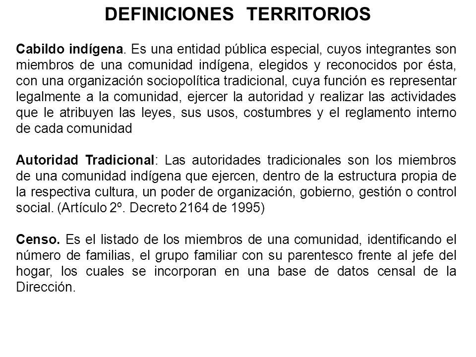 Cabildo indígena. Es una entidad pública especial, cuyos integrantes son miembros de una comunidad indígena, elegidos y reconocidos por ésta, con una