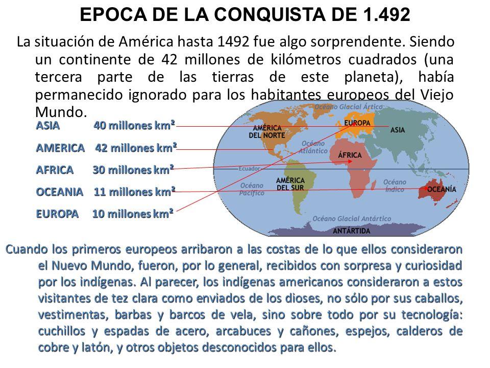 La situación de América hasta 1492 fue algo sorprendente. Siendo un continente de 42 millones de kilómetros cuadrados (una tercera parte de las tierra