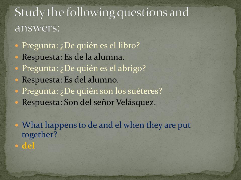 Pregunta: ¿De quién es el libro.Respuesta: Es de la alumna.
