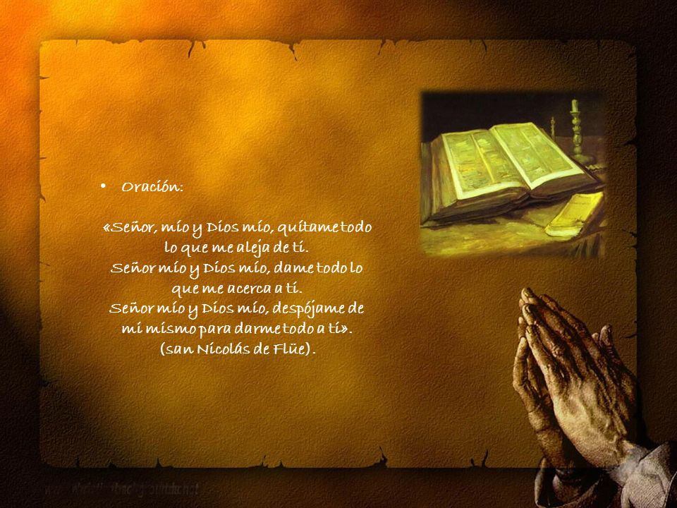 Oración: «Señor, mío y Dios mío, quítame todo lo que me aleja de ti.