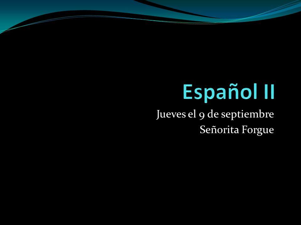 Jueves el 9 de septiembre Señorita Forgue