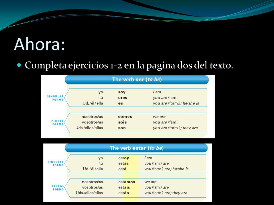 Ahora: Completa ejercicios 1-2 en la pagina dos del texto.