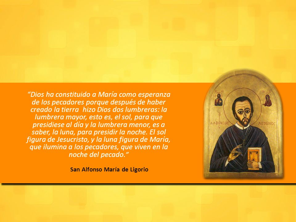 Dios ha constituido a María como esperanza de los pecadores porque después de haber creado la tierra hizo Dios dos lumbreras: la lumbrera mayor, esto