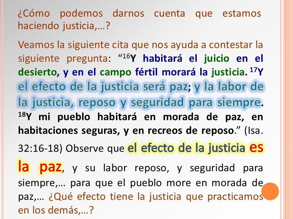 ¿Cómo podemos darnos cuenta que estamos haciendo justicia,…?