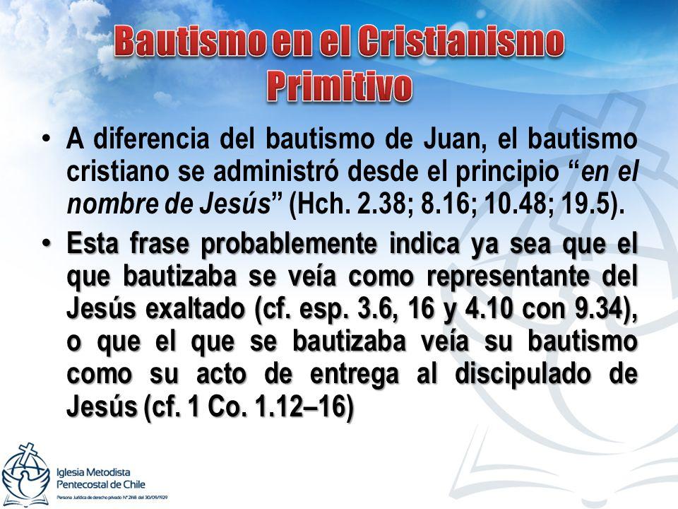 A diferencia del bautismo de Juan, el bautismo cristiano se administró desde el principio en el nombre de Jesús (Hch. 2.38; 8.16; 10.48; 19.5). Esta f