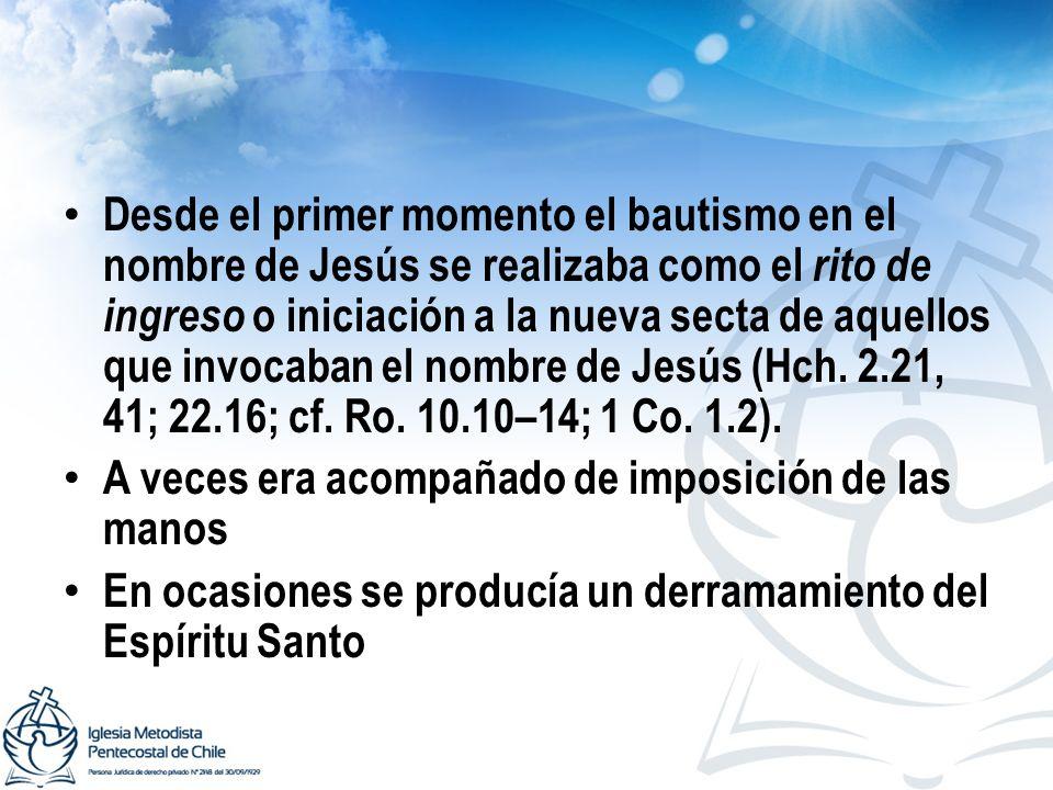 Desde el primer momento el bautismo en el nombre de Jesús se realizaba como el rito de ingreso o iniciación a la nueva secta de aquellos que invocaban
