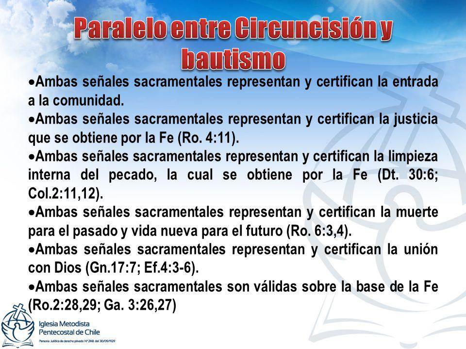 Ambas señales sacramentales representan y certifican la entrada a la comunidad. Ambas señales sacramentales representan y certifican la justicia que s