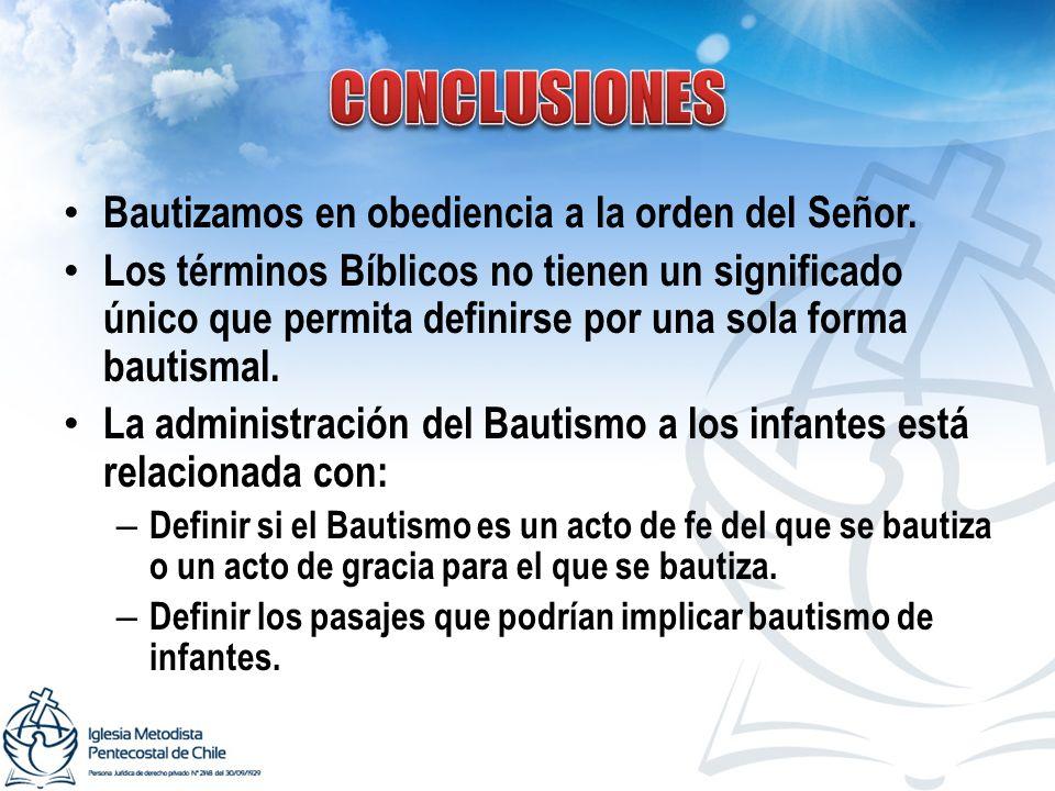 Bautizamos en obediencia a la orden del Señor. Los términos Bíblicos no tienen un significado único que permita definirse por una sola forma bautismal