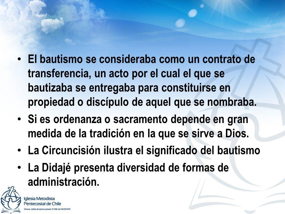 El bautismo se consideraba como un contrato de transferencia, un acto por el cual el que se bautizaba se entregaba para constituirse en propiedad o di