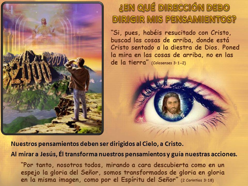 Si, pues, habéis resucitado con Cristo, buscad las cosas de arriba, donde está Cristo sentado a la diestra de Dios. Poned la mira en las cosas de arri