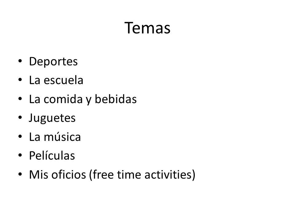 Temas Deportes La escuela La comida y bebidas Juguetes La música Películas Mis oficios (free time activities)