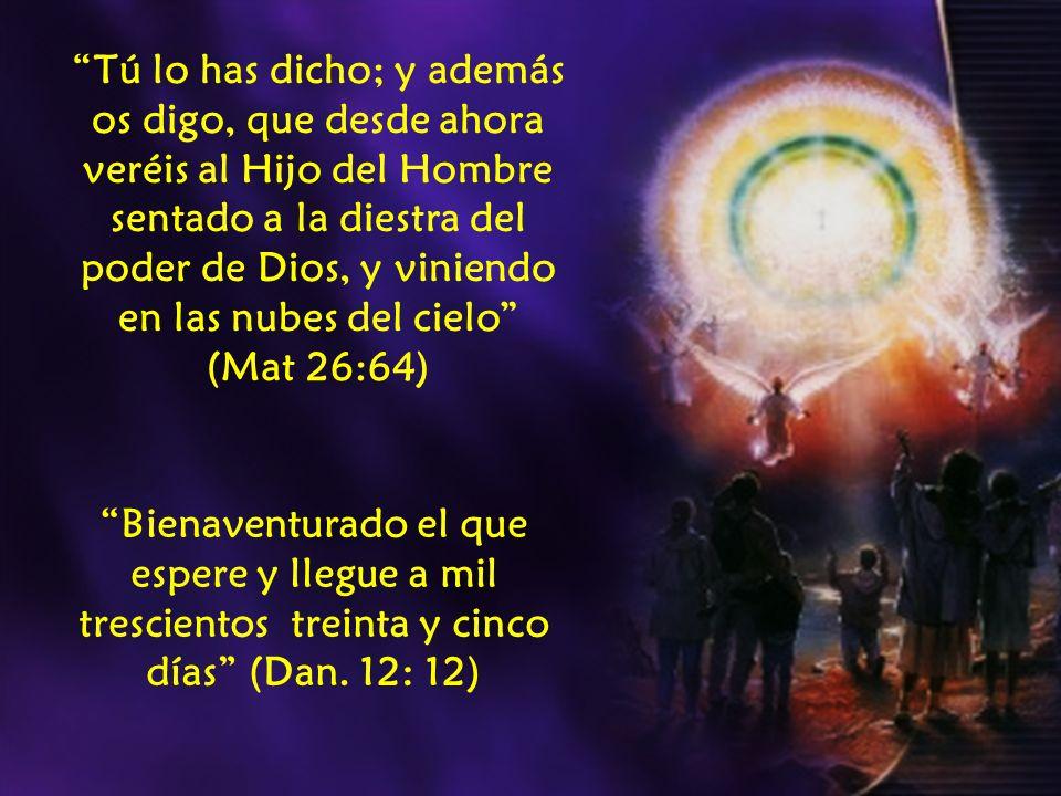 Tú lo has dicho; y además os digo, que desde ahora veréis al Hijo del Hombre sentado a la diestra del poder de Dios, y viniendo en las nubes del cielo