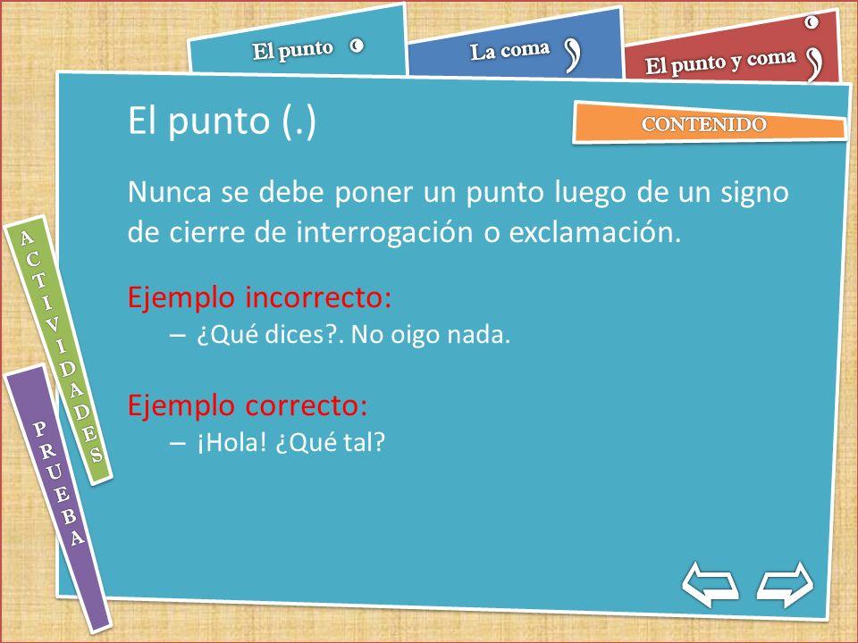 El punto y coma (;) El punto y coma señala un mayor grado de separación de los elementos, pues se trata de una pausa mayor que la indicada por la coma.