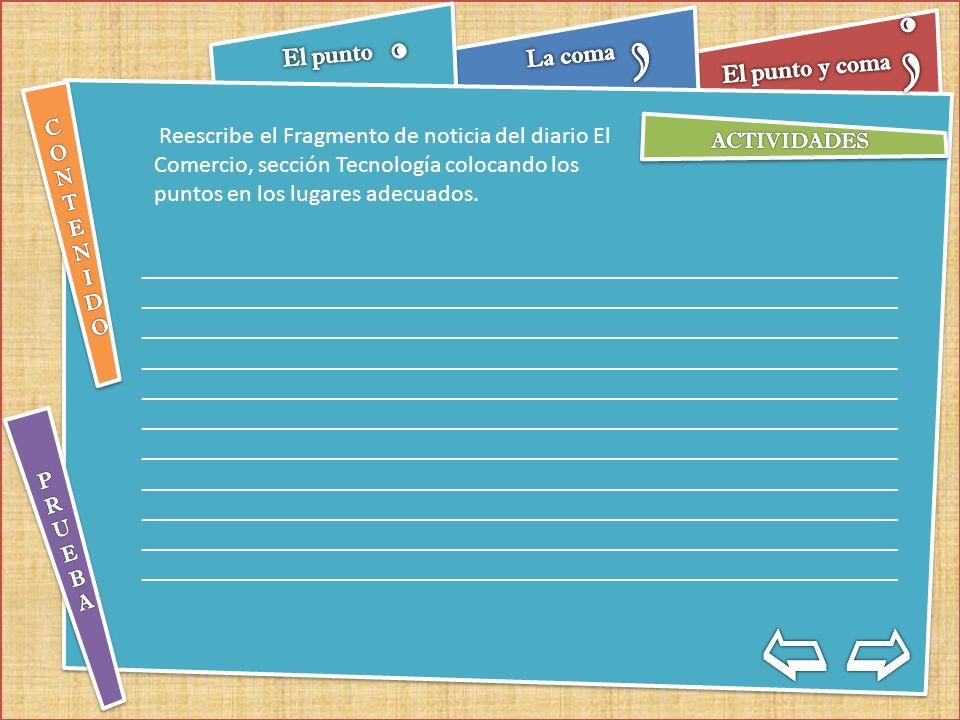 Reescribe el siguiente fragmento, indicando en qué lugar y qué tipo de punto se debe colocar.
