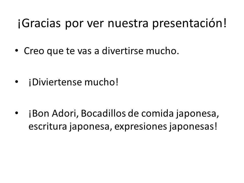 Aprendiendo del Japón GRUPOS: – Bon Odori – Bocadillos de comida japonesa – Escritura japonesa – Expresiones japonesas – Mesas: Manga, Libros, Ropa y