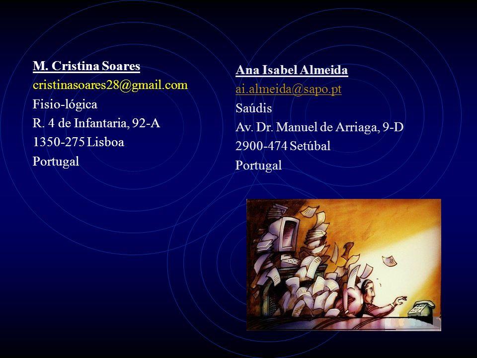 M. Cristina Soares cristinasoares28@gmail.com Fisio-lógica R.
