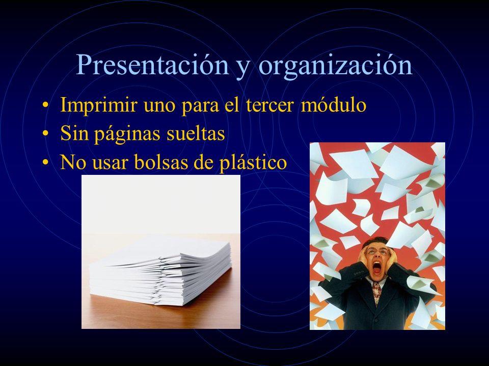 Presentación y organización Imprimir uno para el tercer módulo Sin páginas sueltas No usar bolsas de plástico
