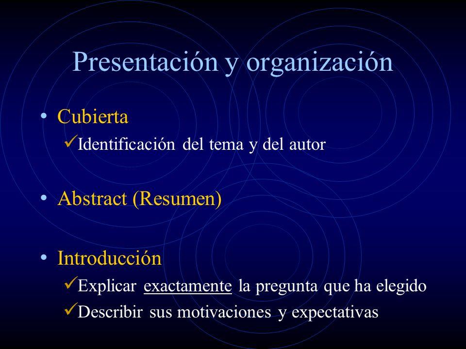 Cubierta Identificación del tema y del autor Abstract (Resumen) Introducción Explicar exactamente la pregunta que ha elegido Describir sus motivaciones y expectativas Presentación y organización