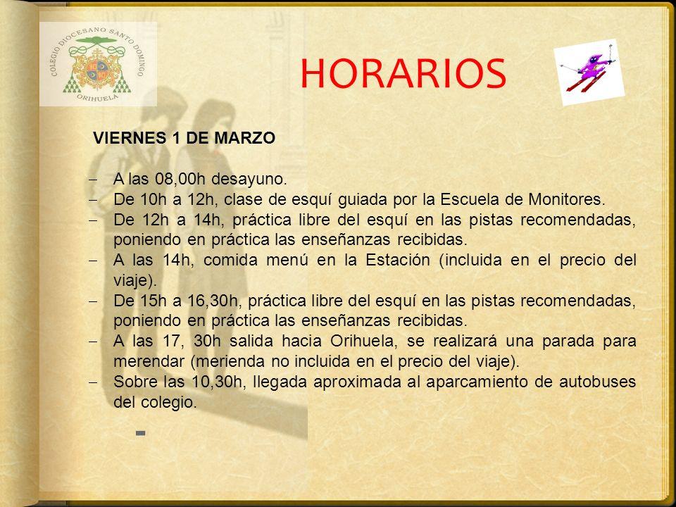 HORARIOS VIERNES 1 DE MARZO A las 08,00h desayuno.