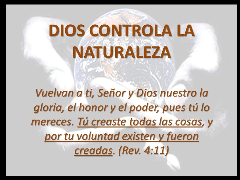 Todo lo que Dios ha hecho muestra que El es soberano y que tiene control completo sobre su creación.