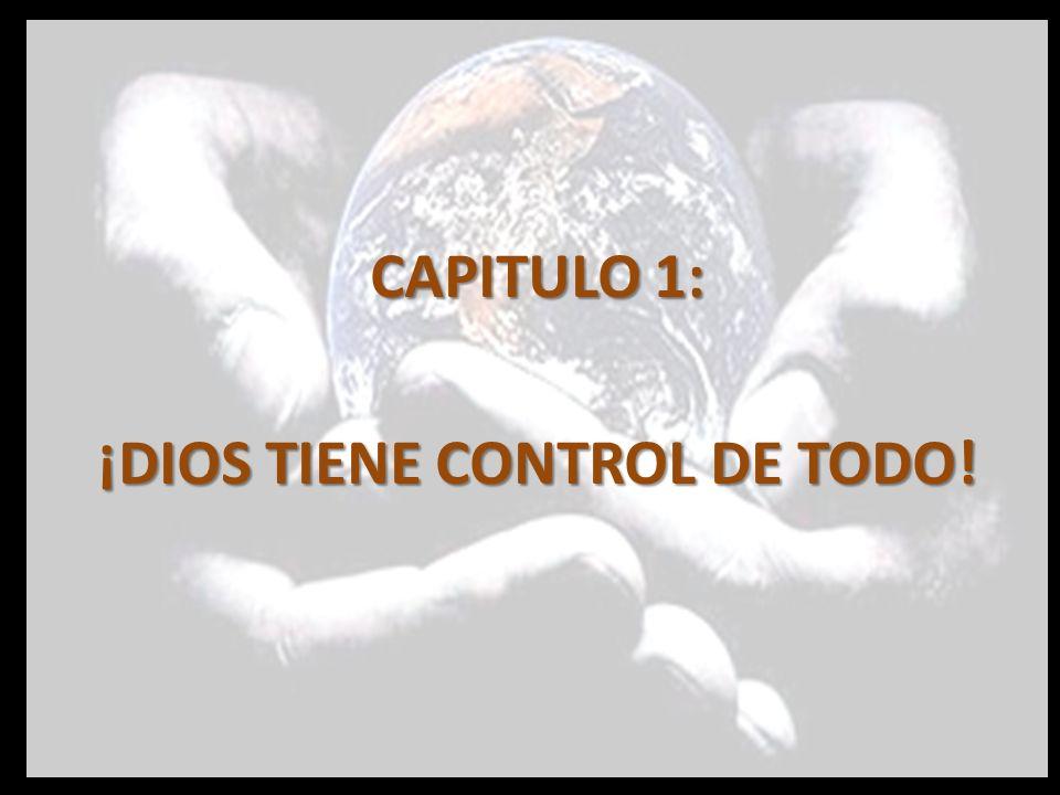 CAPITULO 2: DIOS CONTROLA LA NATURALEZA