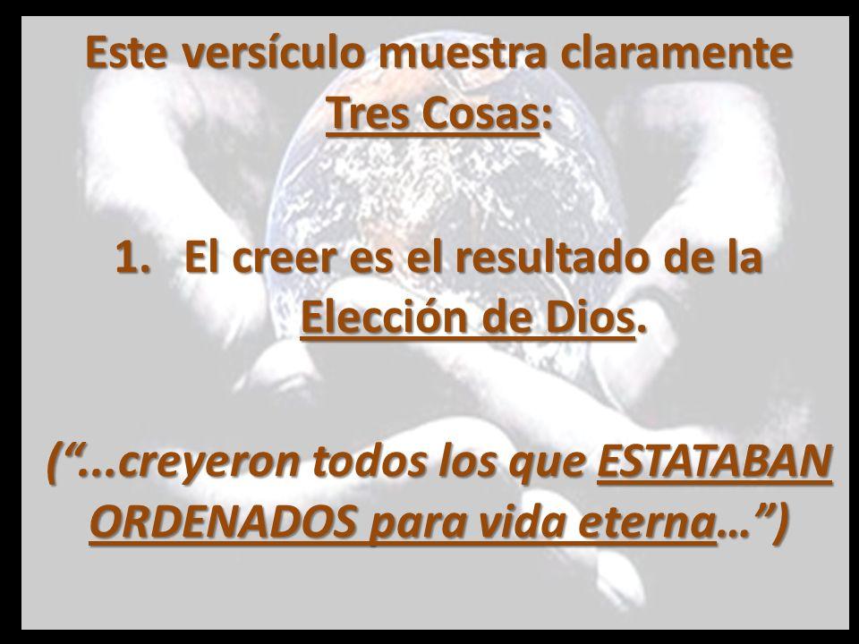 Este versículo muestra claramente Tres Cosas: 2.