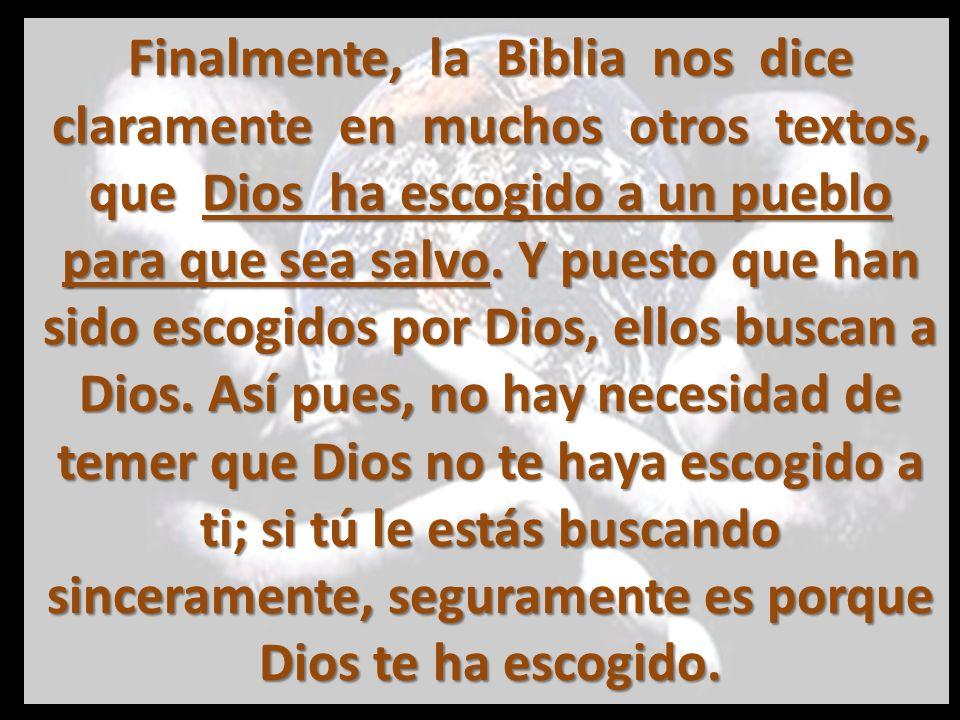 Por naturaleza nadie busca la salvación de Dios, porque todos están espiritualmente muertos y separados de Dios.