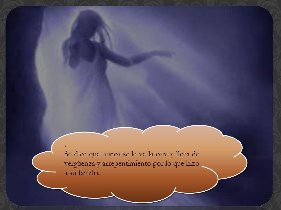 La llorona convertida en el espíritu vagabundo de una mujer que lleva un niño en el cuadril, hace alusión a su nombre porque vaga llorando por los cam