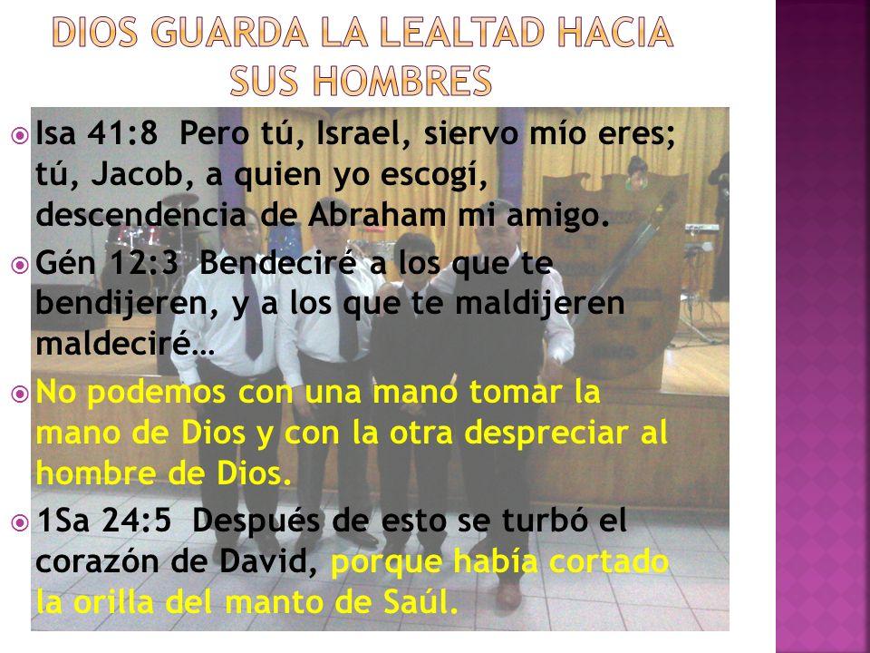 Isa 41:8 Pero tú, Israel, siervo mío eres; tú, Jacob, a quien yo escogí, descendencia de Abraham mi amigo. Gén 12:3 Bendeciré a los que te bendijeren,