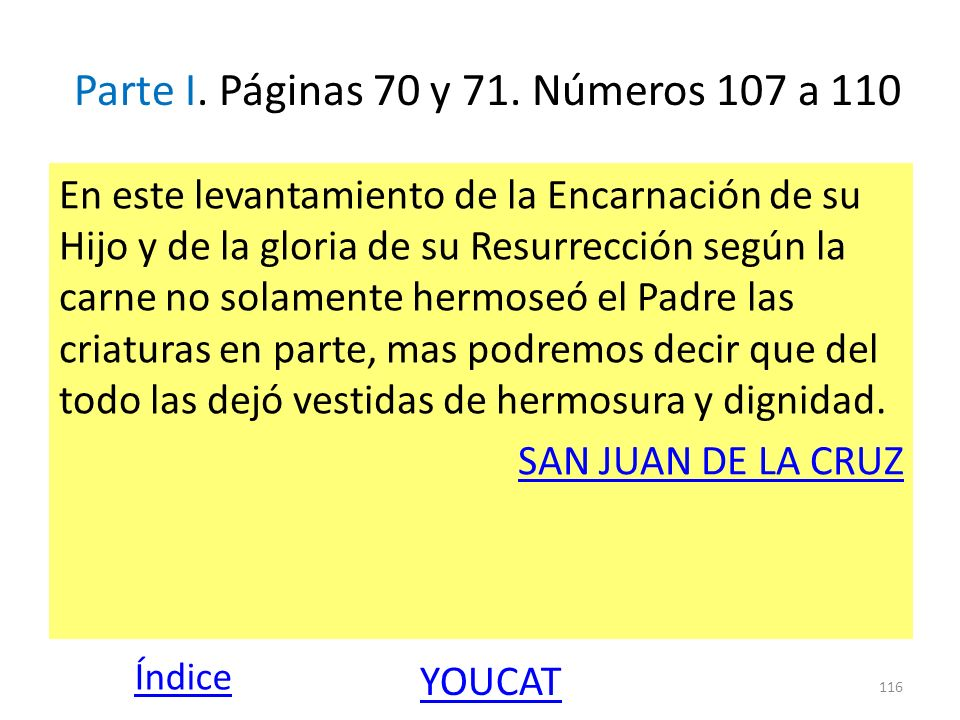 Parte I. Páginas 70 y 71. Números 107 a 110 En este levantamiento de la Encarnación de su Hijo y de la gloria de su Resurrección según la carne no sol