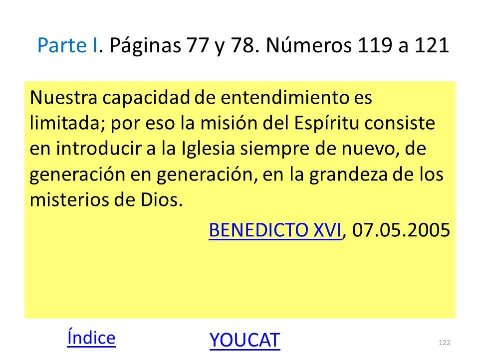 Parte I. Páginas 77 y 78. Números 119 a 121 Nuestra capacidad de entendimiento es limitada; por eso la misión del Espíritu consiste en introducir a la