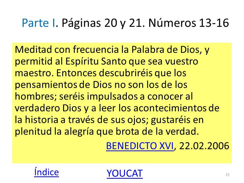 Parte I. Páginas 20 y 21. Números 13-16 Meditad con frecuencia la Palabra de Dios, y permitid al Espíritu Santo que sea vuestro maestro. Entonces desc