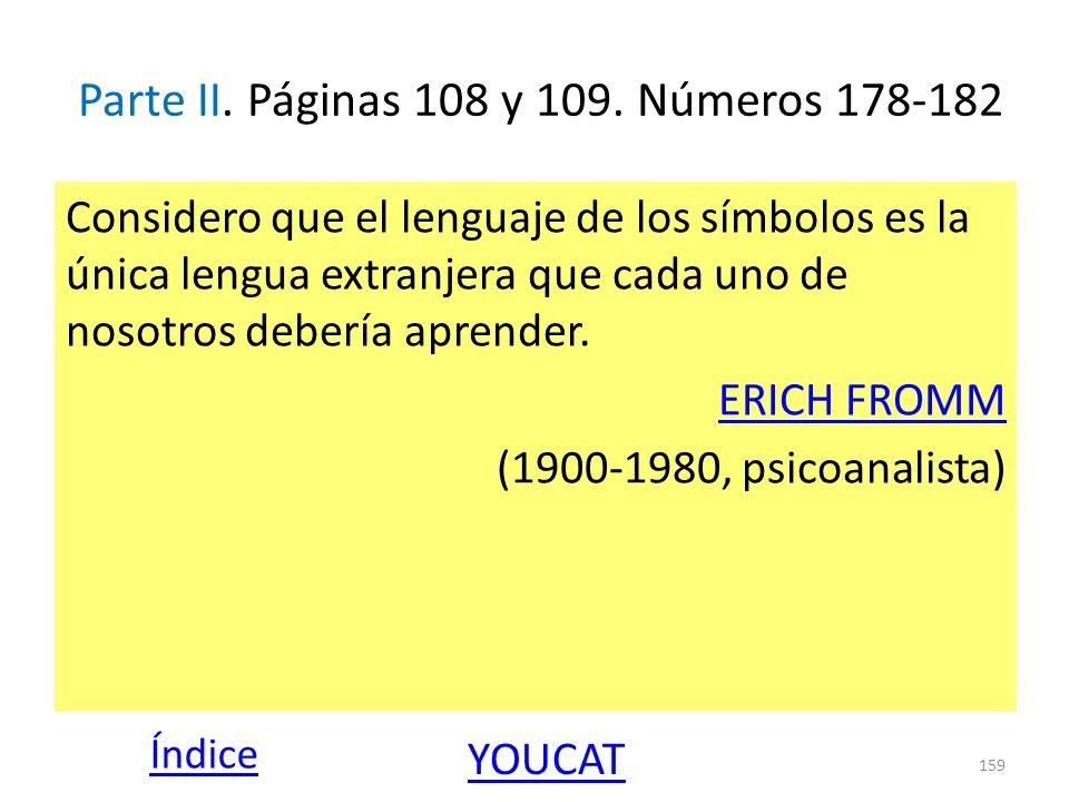 Parte II. Páginas 108 y 109. Números 178-182 Considero que el lenguaje de los símbolos es la única lengua extranjera que cada uno de nosotros debería